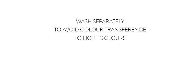 Wash separately to avoid colour transference